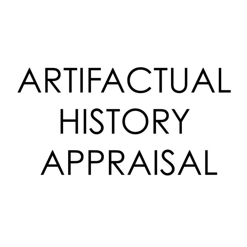 Artifactual History Appraisal